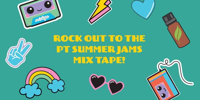 Rock out to the PT Summer Jams Mix Tape!