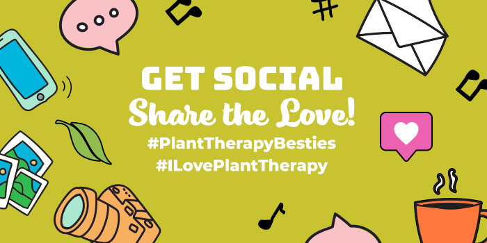 Get Social! Share the love! #PlantTherapyBesties #ILovePlantTherapy