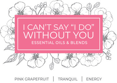 I Can't Say I Do Without You Essential Oil Sets