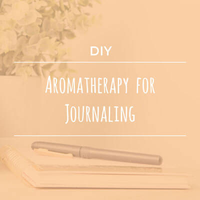 Aromatherapy for Journaling