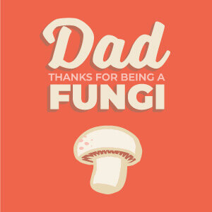 Father's Day Card - Fungi