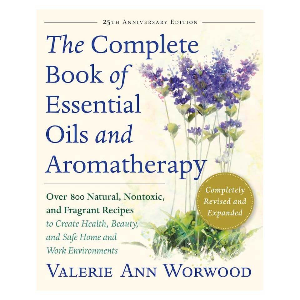 Essential oils plant therapy books the complete book of essential oils and aromatherapy 25th anniversary edition negle Choice Image